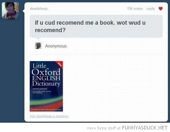 tumbler comment recommend book bad spelling dictionary funny pics pictures pic picture image photo images photos lol