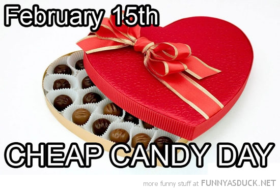 valentines day february 15th cheap candy day chocolate funny pics pictures pic picture image photo images photos lol