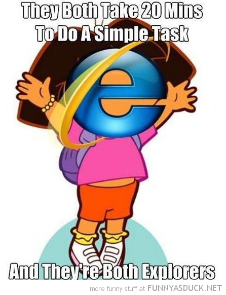 dora internet explorer both take 20 minutes to do simple task funny pics pictures pic picture image photo images photos lol