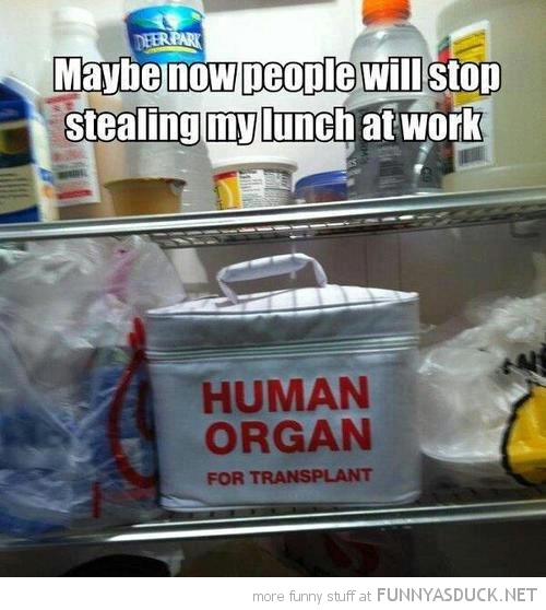 human organs bag maybe people stop stealing lunch funny pics pictures pic picture image photo images photos lol