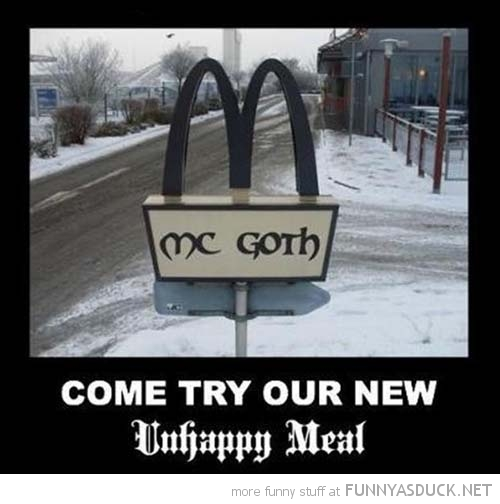 Goth Mcdonalds Unhappy Meal Funny Pics Pictures Pic Picture Image