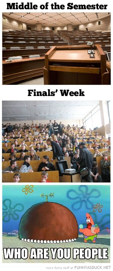 middle semester class empty finals week full who are you people patrick spongebob funny pics pictures pic picture image photo images photos lol