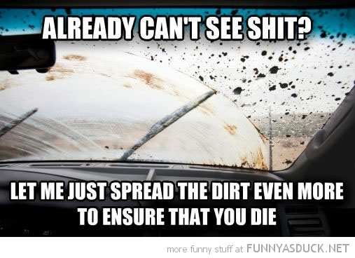 mud dirt windscreen wipers can't see shit spread even more funny pics pictures pic picture image photo images photos lol