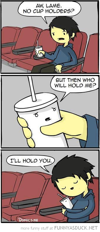 no cup holders comic hold me cinema funny pics pictures pic picture image photo images photos lol