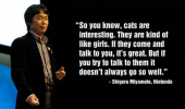 shigeru miyamoto quote gaming nintendo cats are like girls funny pics pictures pic picture image photo images photos lol