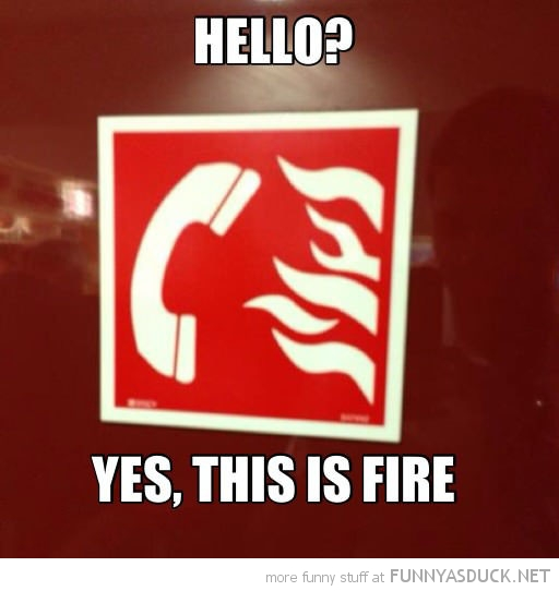 sign hello yes this is fire funny pics pictures pic picture image photo images photos lol