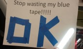 stop wasting blue tape poster sign ok funny pics pictures pic picture image photo images photos lol