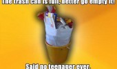 trash can full better empty it said no teenager ever funny pics pictures pic picture image photo images photos lol