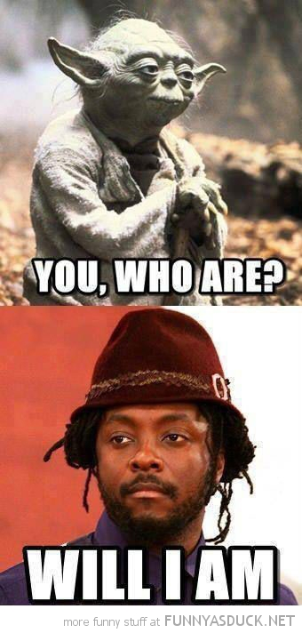 star wars yoda you who are will i am funny pics pictures pic picture image photo images photos lol