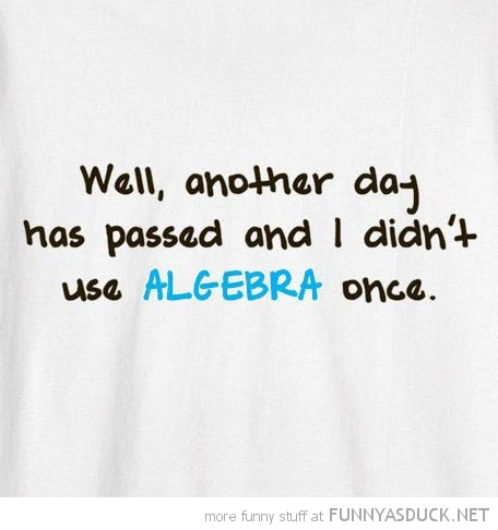 another day passed never used algebra math quote funny pics pictures pic picture image photo images photos lol