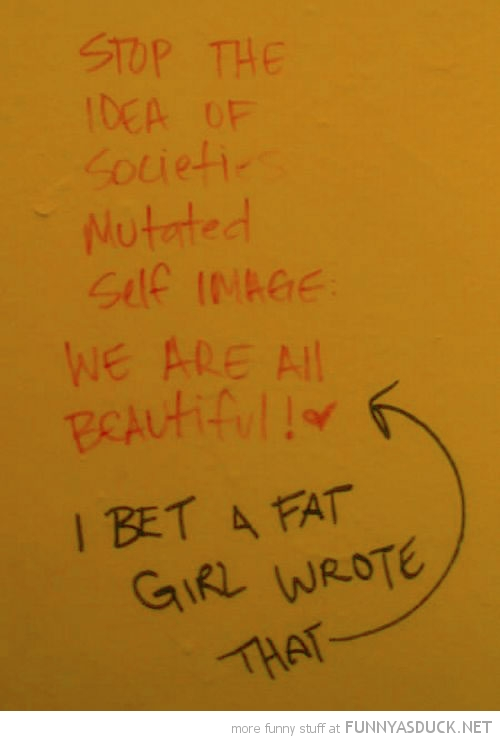 bathroom graffiti all beautiful bet fat girl wrote that funny pics pictures pic picture image photo images photos lol