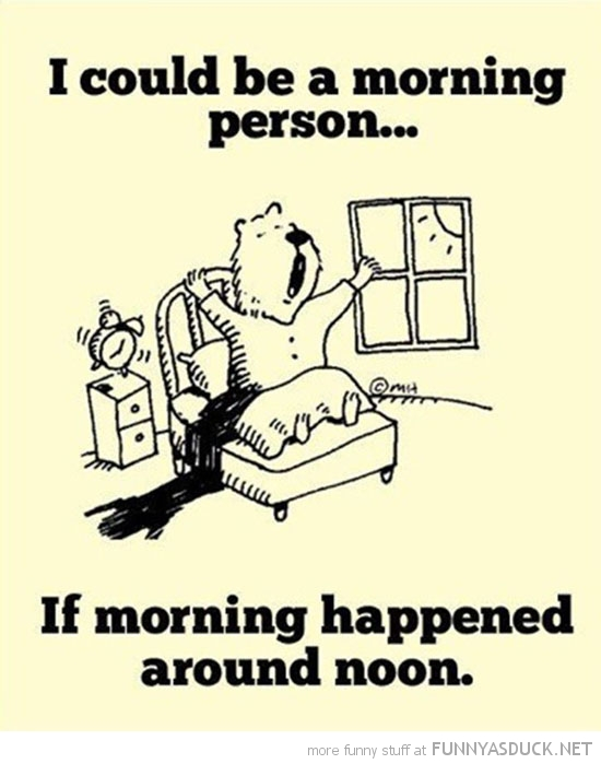 could be morning person if started around noon comic funny pics pictures pic picture image photo images photos lol