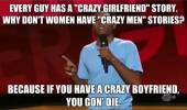 crazy girlfriend stories boyfriend you're dead stand up comedy funny pics pictures pic picture image photo images photos lol