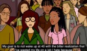 daria quote tv wake up 40 wasted life job hate funny pics pictures pic picture image photo images photos lol
