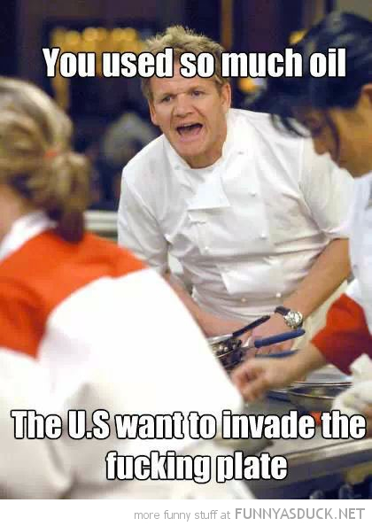 gordon ramsey so much oil usa invade plate tv america funny pics pictures pic picture image photo images photos lol