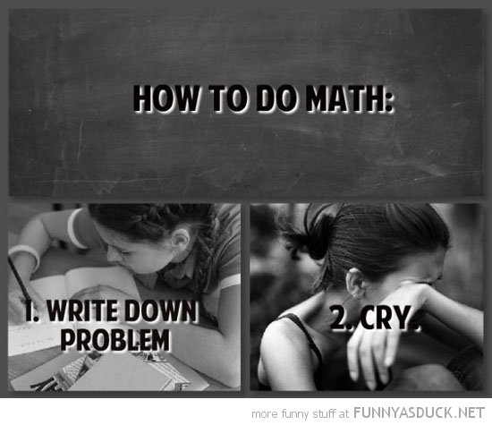 how to do math write down problem cry funny pics pictures pic picture image photo images photos lol