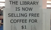 library sign poster now selling free coffee $1 funny pics pictures pic picture image photo images photos lol