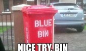 red blue bin writing nice try funny pics pictures pic picture image photo images photos lol