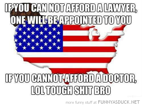 scumbag america usa can't afford lawyer healthcare meme funny pics pictures pic picture image photo images photos lol