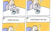 tobacco alcohol coffee masturbation free day comic funny pics pictures pic picture image photo images photos lol