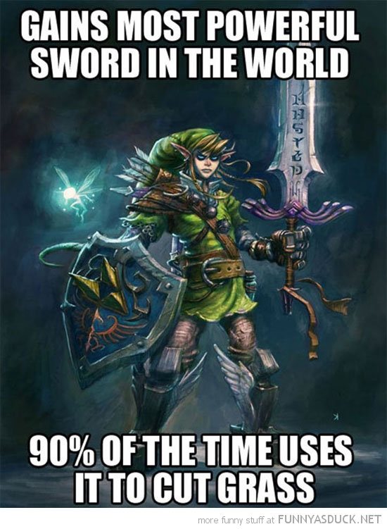 zelda link logic most powerful sword use cut grass gaming gamer nintendo funny pics pictures pic picture image photo images photos lol