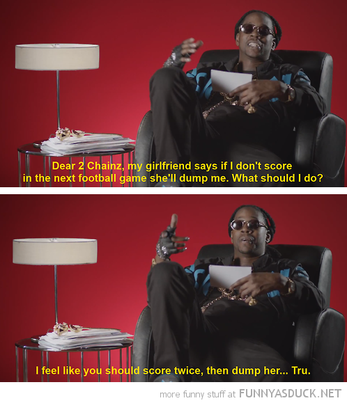 2 chainz giving advice agony uncle score twice dump her rapper funny pics pictures pic picture image photo images photos lol