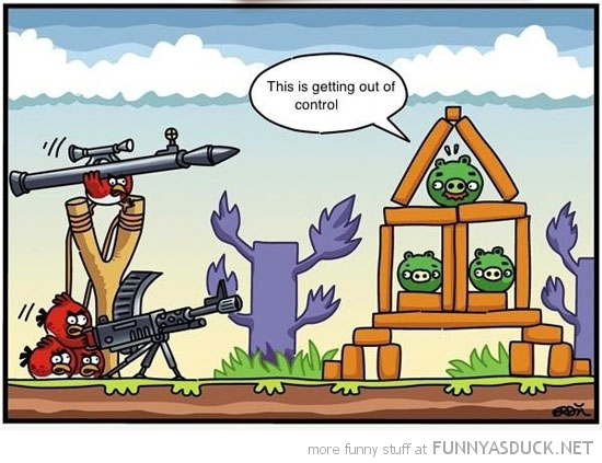 angry birds rocket launcher pigs getting out of hand comic funny pics pictures pic picture image photo images photos lol