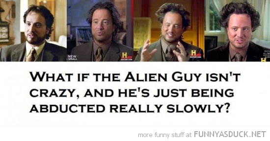 ancient aliens giorgio tsoukalos abducted really slowly history funny pics pictures pic picture image photo images photos lol