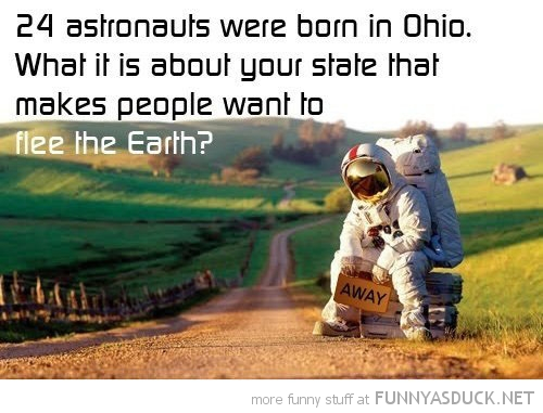 astronauts born ohio leave earth funny pics pictures pic picture image photo images photos lol