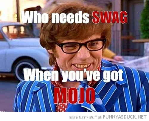 austin powers movie who needs swag got mojo mike myers funny pics pictures pic picture image photo images photos lol