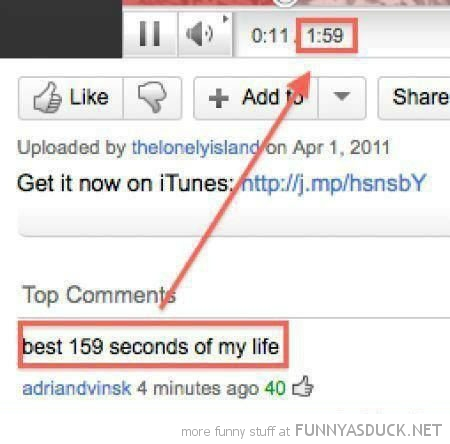 best 159 seconds of my life you tube comment funny pics pictures pic picture image photo images photos lol