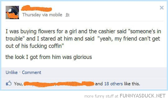 buying flowers dead friend coffin facebook status funny pics pictures pic picture image photo images photos lol