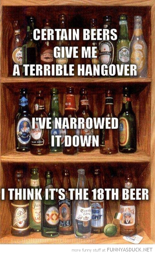 certain beers give me hangover 18th quote funny pics pictures pic picture image photo images photos lol