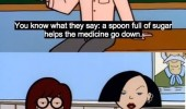 daria scene spoonful sugar helps medicine go down not if diabetic funny pics pictures pic picture image photo images photos lol