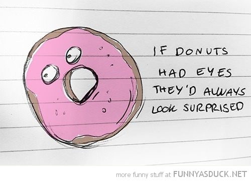 donuts had eyes shocked all time comic funny pics pictures pic picture image photo images photos lol