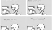 feel lonely turn on tv rage comic meme funny pics pictures pic picture image photo images photos lol