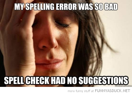 first world problems meme spell check no suggestions funny pics pictures pic picture image photo images photos lol