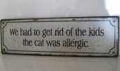 got rid kids cat was allergic sign funny pics pictures pic picture image photo images photos lol