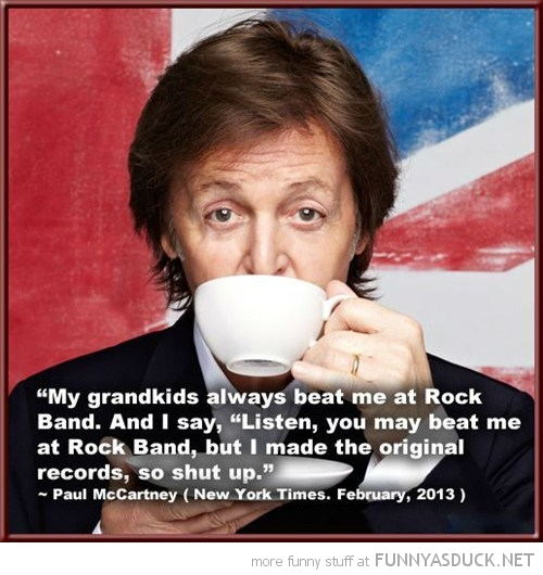 grandkids beat at rockband paul mccartney quote funny pics pictures pic picture image photo images photos lol