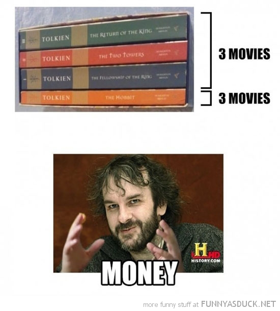 hobbit one book three movies peter jackson money movie funny pics pictures pic picture image photo images photos lol
