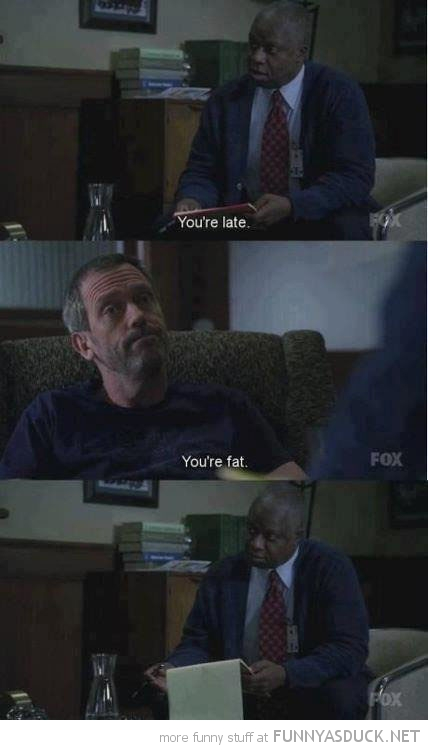 you're fat ugly house tv scene funny pics pictures pic picture image photo images photos lol