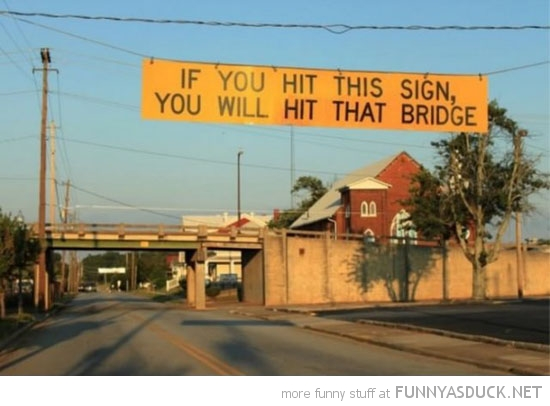 if you hit this sign bridge road funny pics pictures pic picture image photo images photos lol