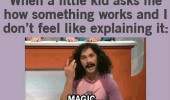 kids ask me how something works magic funny pics pictures pic picture image photo images photos lol