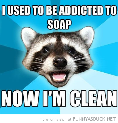 lame pun coon meme addicted soap now clean funny pics pictures pic picture image photo images photos lol