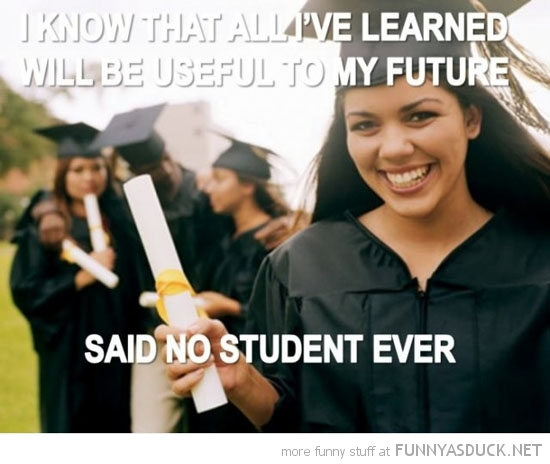 learned useful future said no college student ever funny pics pictures pic picture image photo images photos lol