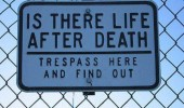 life after death sign trespass find out funny pics pictures pic picture image photo images photos lol