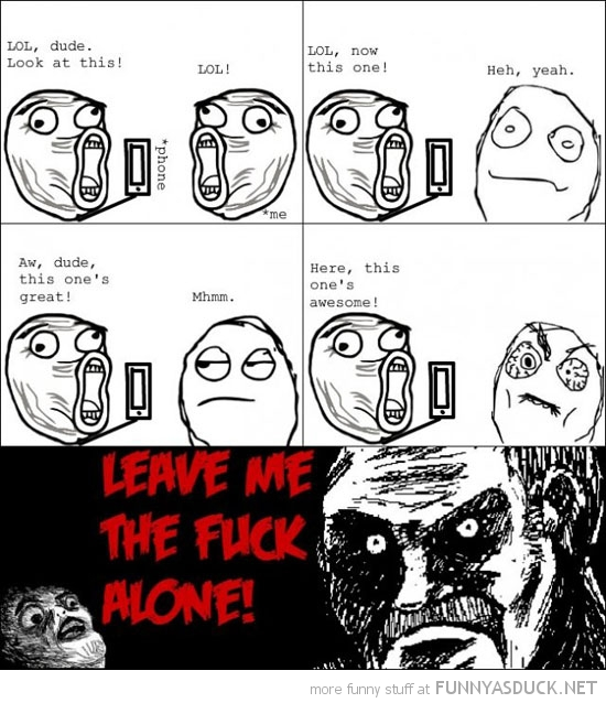 look at this dude phone leave me alone rage comic meme funny pics pictures pic picture image photo images photos lol