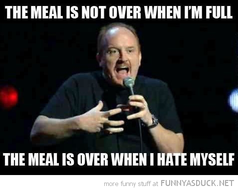 louis ck quote meal over full hate myself funny pics pictures pic picture image photo images photos lol