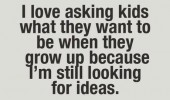 love asking kids what want to be gow up quote funny pics pictures pic picture image photo images photos lol