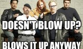 mythbusters tv scene blow it up anyway funny pics pictures pic picture image photo images photos lol